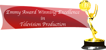 Emmy Award Winning Excellence in Television Production